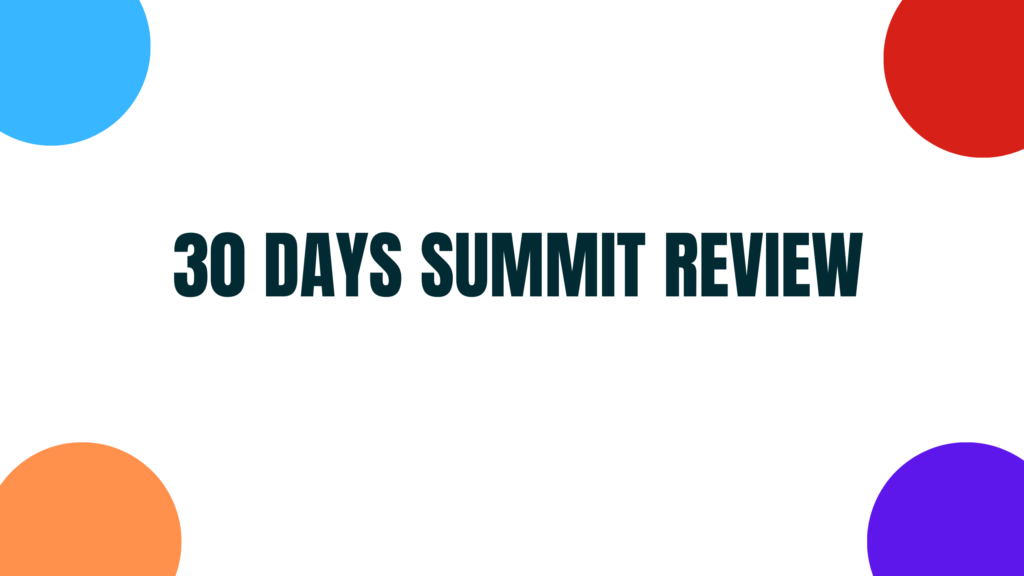 30 days summit review