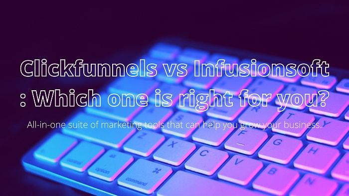 clickfunnels vs infusionsoft